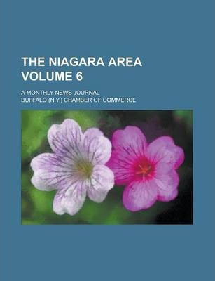 The Niagara Area; A Monthly News Journal Volume 6