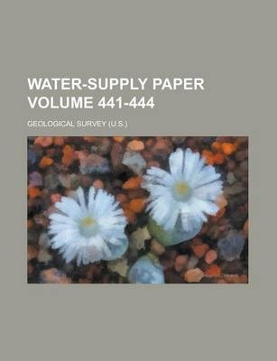 Water-Supply Paper Volume 441-444