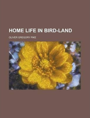 Home Life in Bird-Land