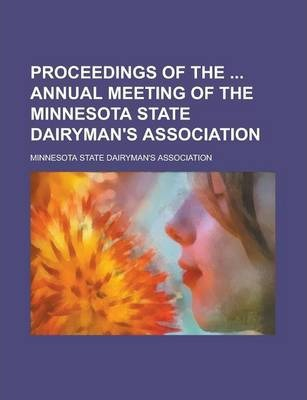 Proceedings of the Annual Meeting of the Minnesota State Dairyman's Association