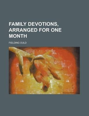 Family Devotions, Arranged for One Month