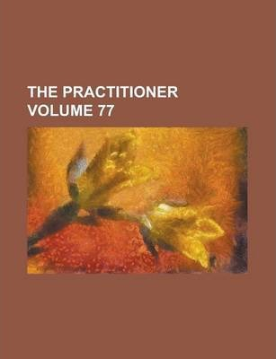The Practitioner Volume 77