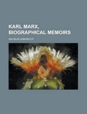 Karl Marx, Biographical Memoirs