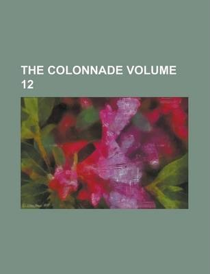 The Colonnade Volume 12
