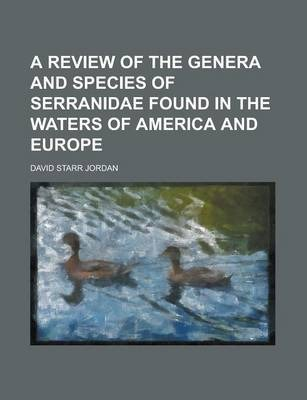 A Review of the Genera and Species of Serranidae Found in the Waters of America and Europe