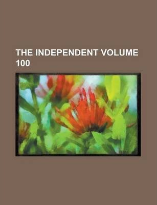 The Independent Volume 100