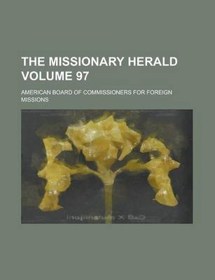 The Missionary Herald Volume 97