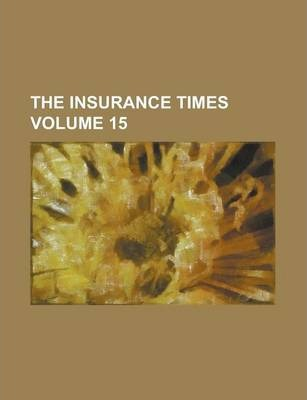 The Insurance Times Volume 15