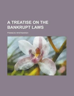 A Treatise on the Bankrupt Laws