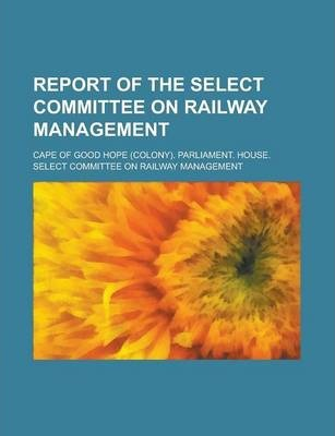 Report of the Select Committee on Railway Management