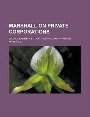 Marshall on Private Corporations