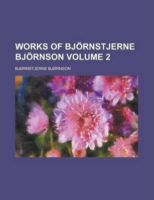 Works of Bjornstjerne Bjornson Volume 2