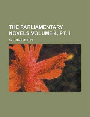 The Parliamentary Novels Volume 4, PT. 1