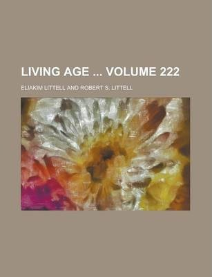 Living Age Volume 222