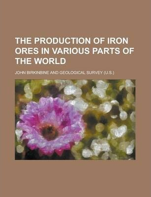 The Production of Iron Ores in Various Parts of the World