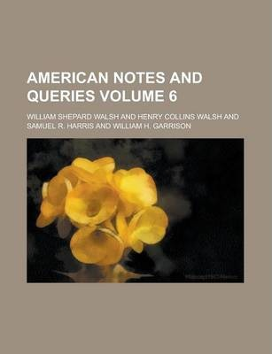 American Notes and Queries Volume 6