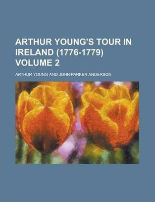Arthur Young's Tour in Ireland (1776-1779) Volume 2