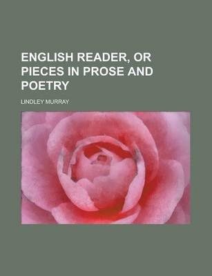 English Reader, or Pieces in Prose and Poetry