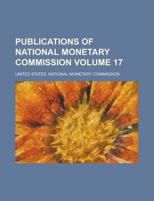 Publications of National Monetary Commission Volume 17
