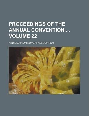 Proceedings of the Annual Convention Volume 22