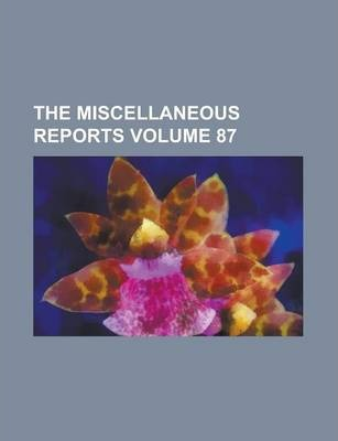 The Miscellaneous Reports Volume 87