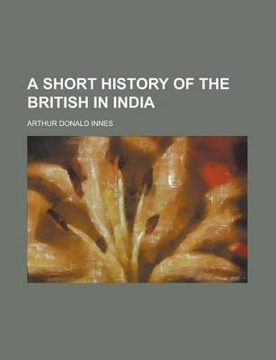 A Short History of the British in India