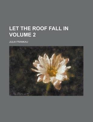 Let the Roof Fall in Volume 2