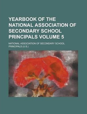 Yearbook of the National Association of Secondary School Principals Volume 5