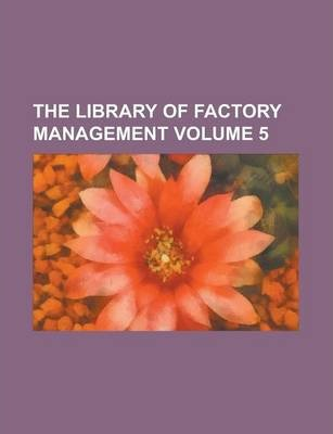 The Library of Factory Management Volume 5