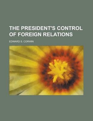 The President's Control of Foreign Relations