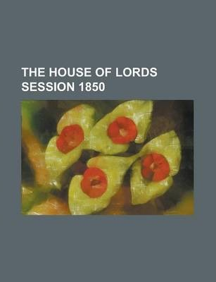 The House of Lords Session 1850