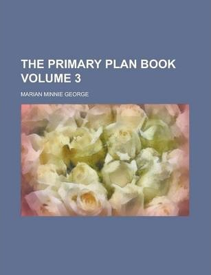 The Primary Plan Book Volume 3