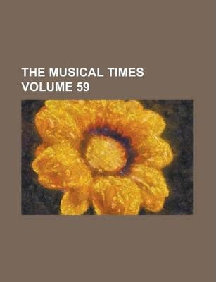 The Musical Times Volume 59