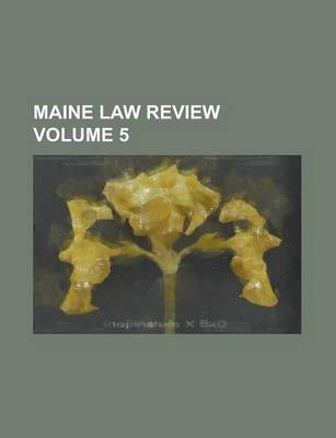 Maine Law Review Volume 5