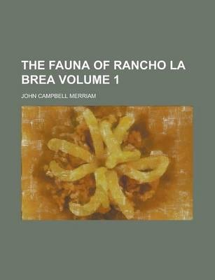 The Fauna of Rancho La Brea Volume 1