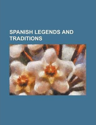 Spanish Legends and Traditions