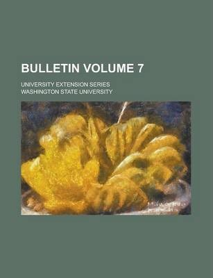 Bulletin; University Extension Series Volume 7