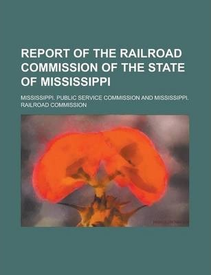 Report of the Railroad Commission of the State of Mississippi