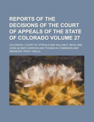 Reports of the Decisions of the Court of Appeals of the State of Colorado Volume 27