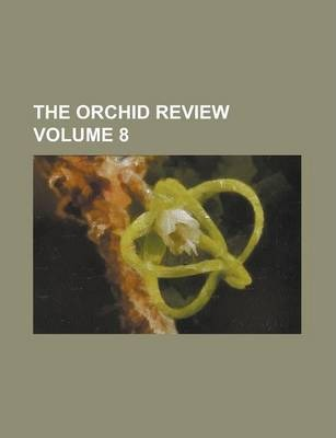 The Orchid Review Volume 8