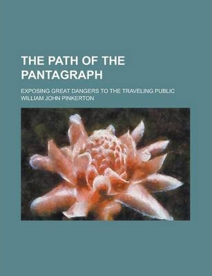 The Path of the Pantagraph; Exposing Great Dangers to the Traveling Public
