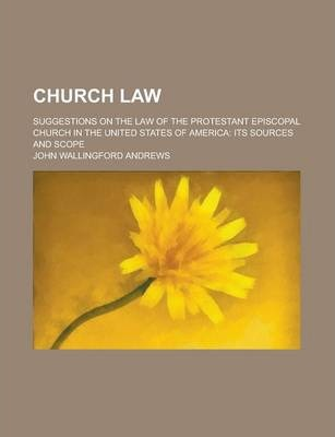 Church Law; Suggestions on the Law of the Protestant Episcopal Church in the United States of America