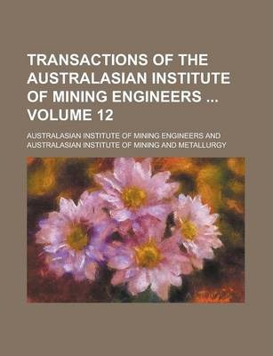Transactions of the Australasian Institute of Mining Engineers Volume 12