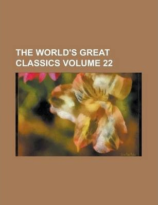 The World's Great Classics Volume 22