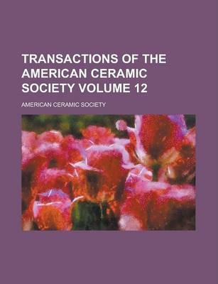 Transactions of the American Ceramic Society Volume 12