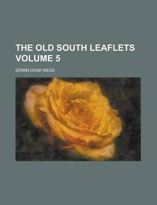 The Old South Leaflets Volume 5