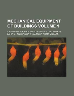 Mechanical Equipment of Buildings; A Reference Book for Engineers and Architects Volume 1