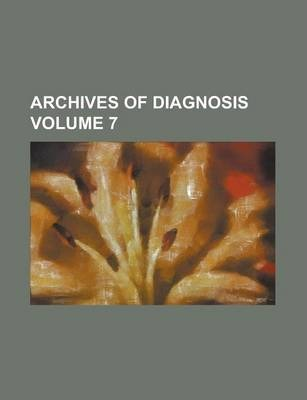 Archives of Diagnosis Volume 7