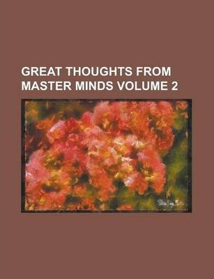 Great Thoughts from Master Minds Volume 2