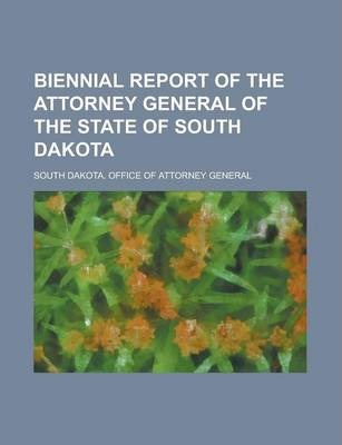 Biennial Report of the Attorney General of the State of South Dakota
